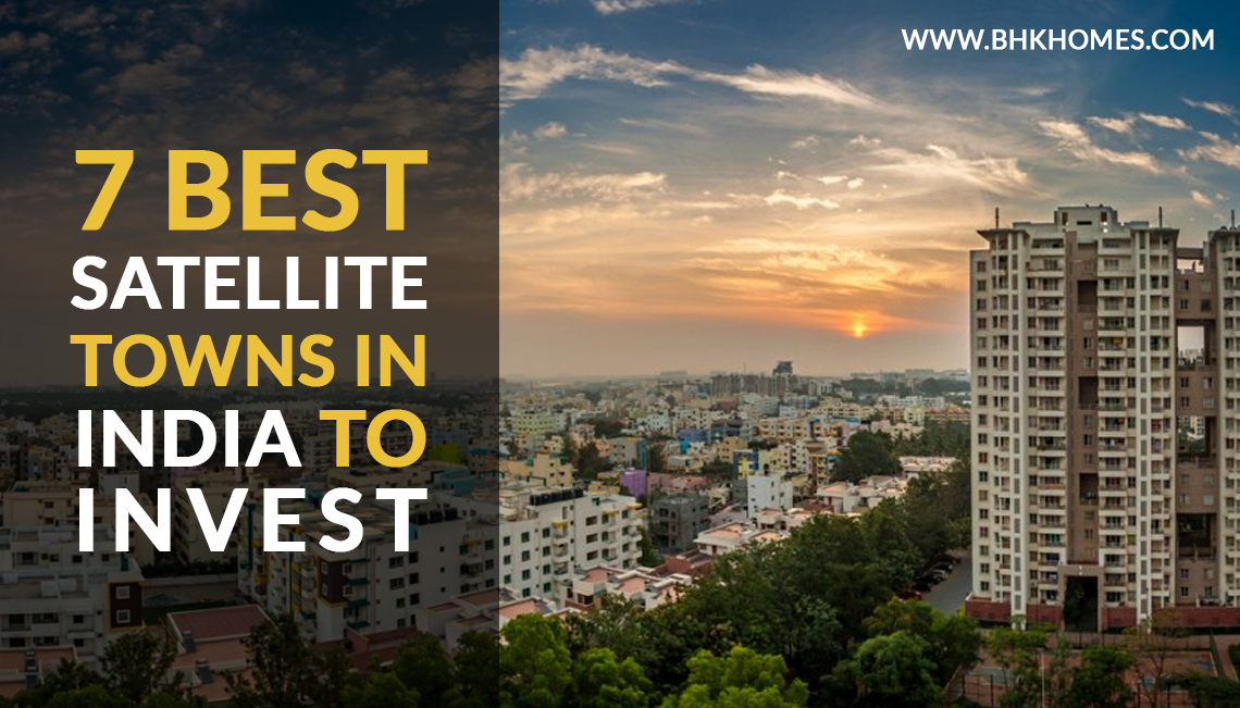 7 best satellite towns in India to invest in Real estate