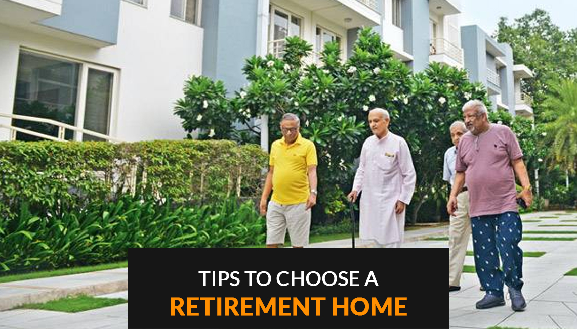 Tips To Choose a Retirement Home for you