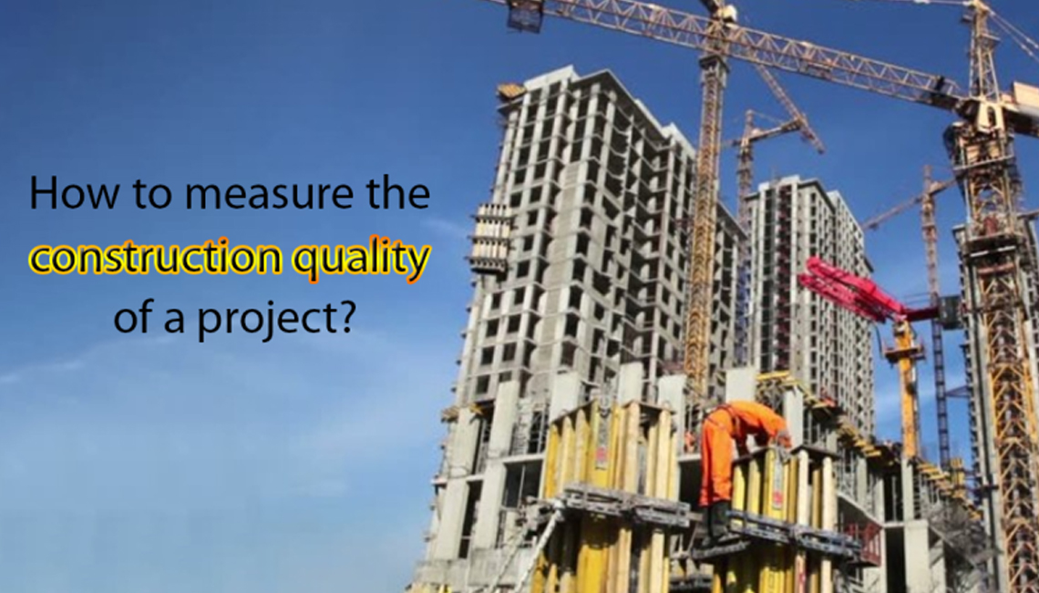 How to measure the construction quality of a project