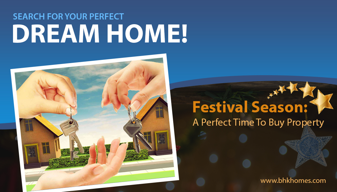 Festival season: A perfect time to buy property