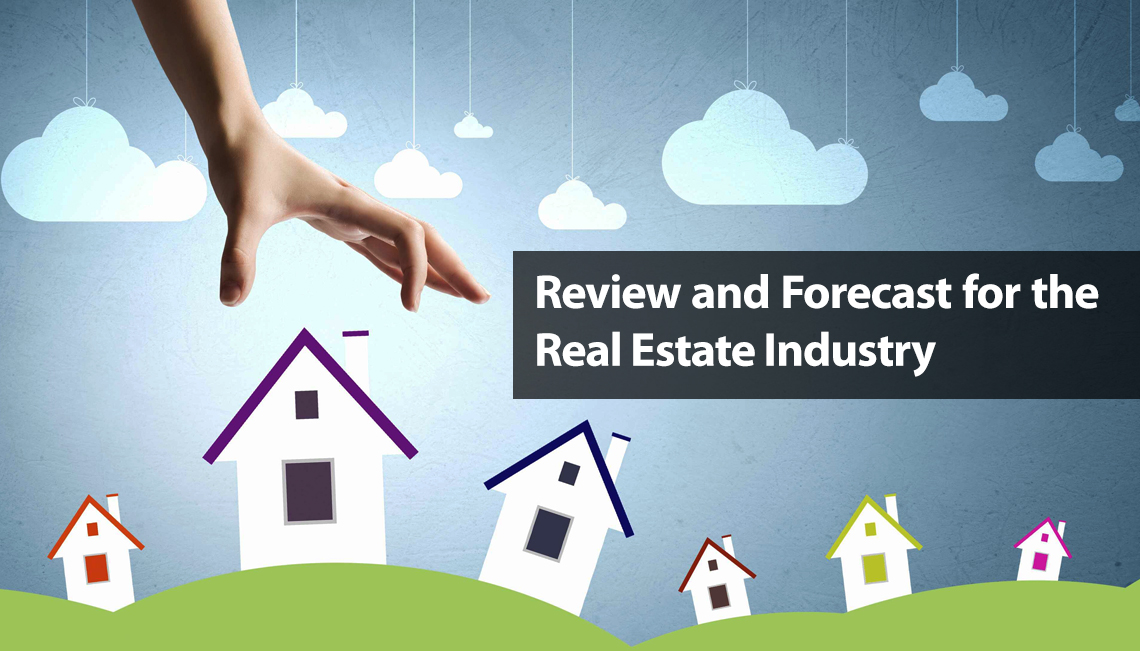 Review and Forecast for the Real Estate Industry