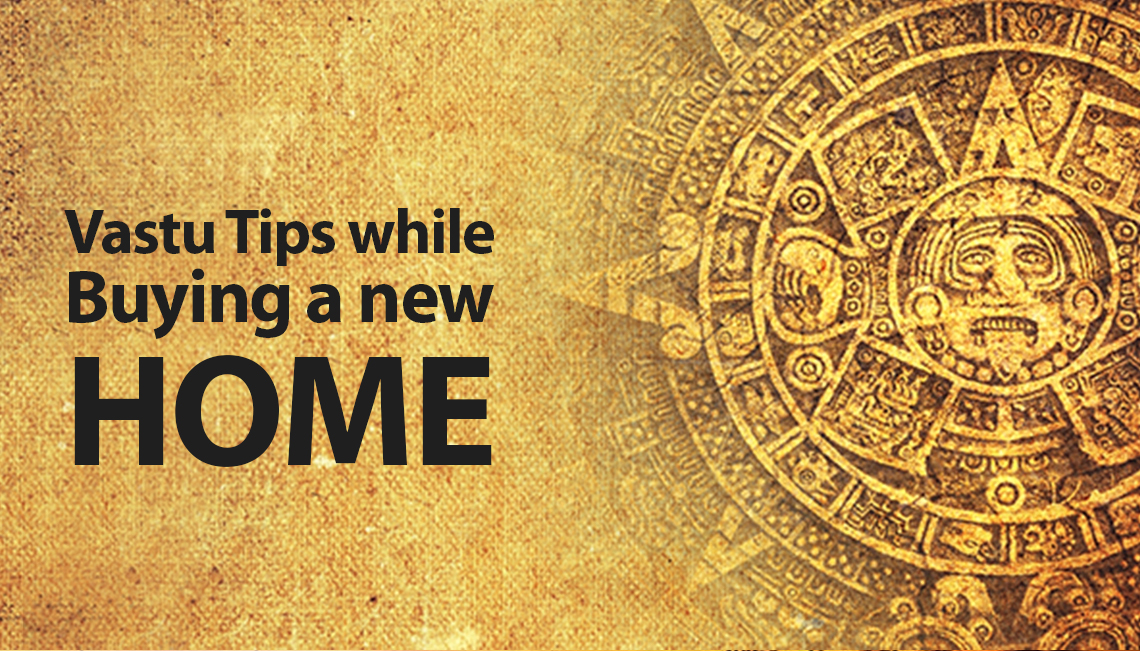 Top 10 Vastu Tips while buying a new home